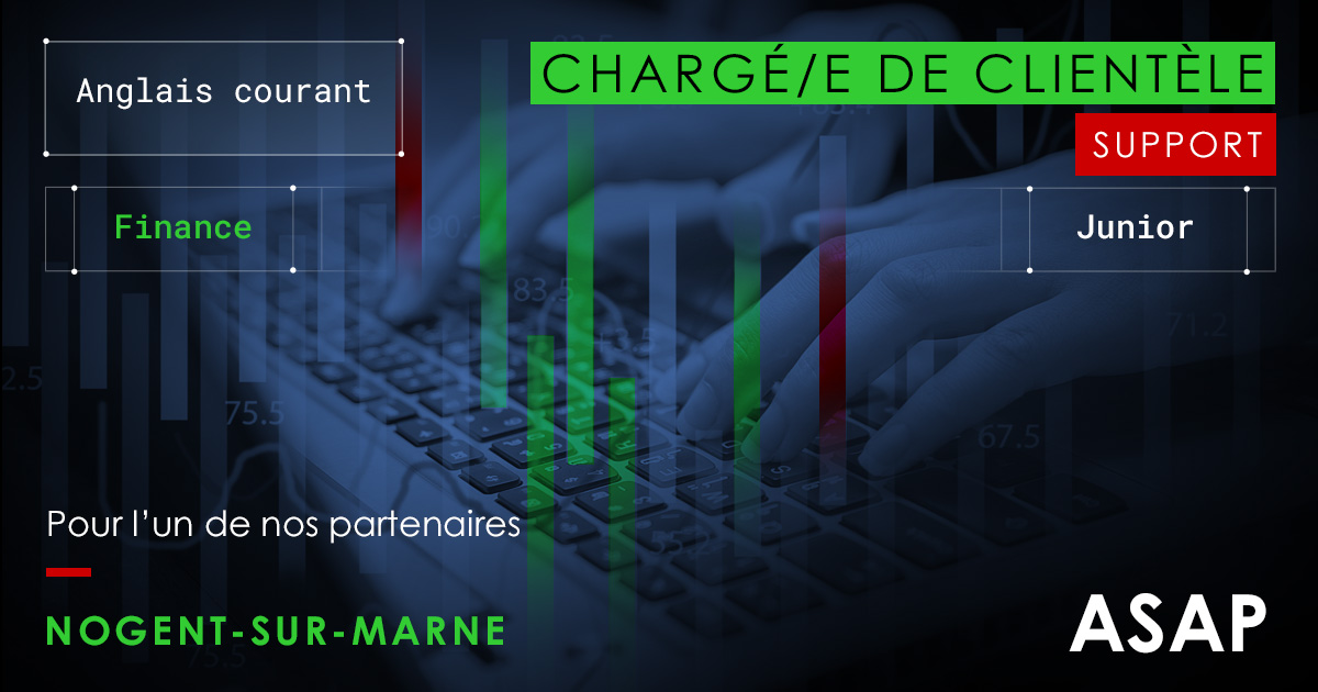 Offre d'emploi - Chargé(e) de Clientèle - Support - Finance - Anglais courant - Junior