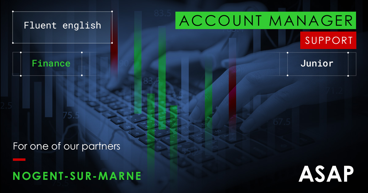 Job offer - Account Manager - Support - Finance - Fluent English - Junior